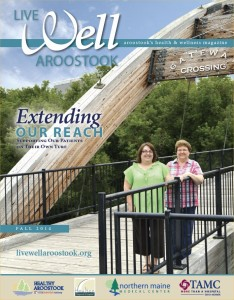 Check out the latest edition of Live Well Aroostook!